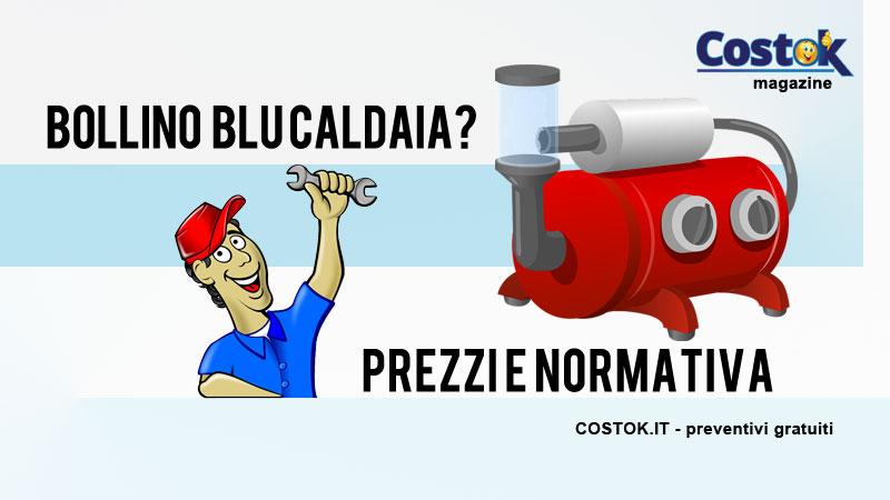 Quanto costa ottenere il bollino blu caldaia costok for Controllo caldaia obbligatorio 2016