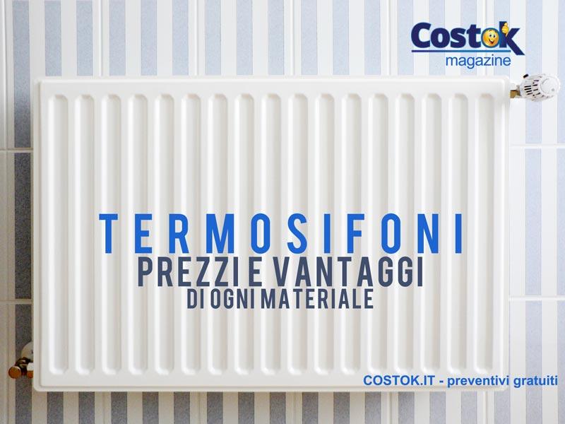 Termosifoni prezzi e vantaggi dei materiali costok for Termosifoni per bagno prezzi