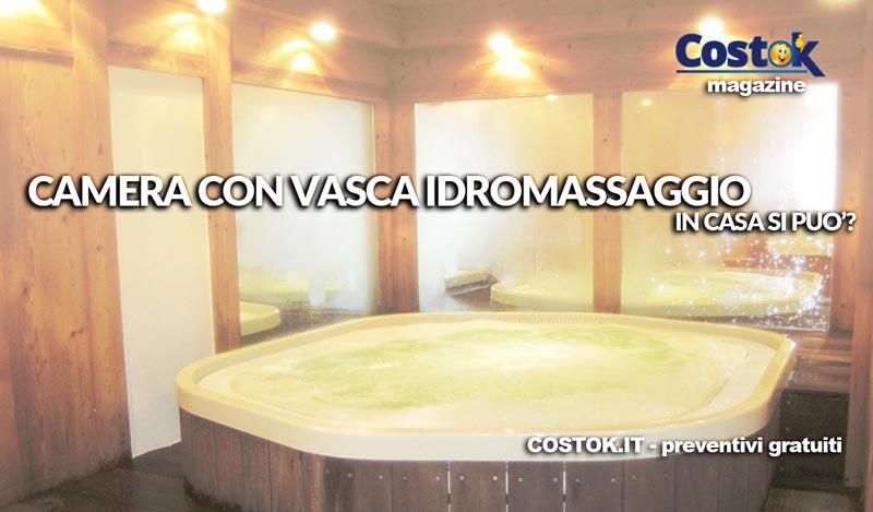 Camera Con Vasca Idromassaggio : Realizzare una camera con vasca idromassaggio si può? costok
