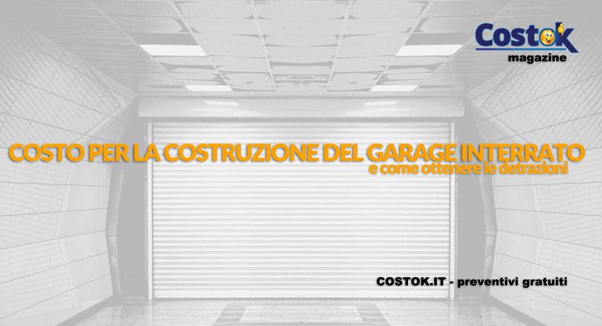Costo e detrazioni per la costruzione del garage interrato for Costo per costruire un garage per auto